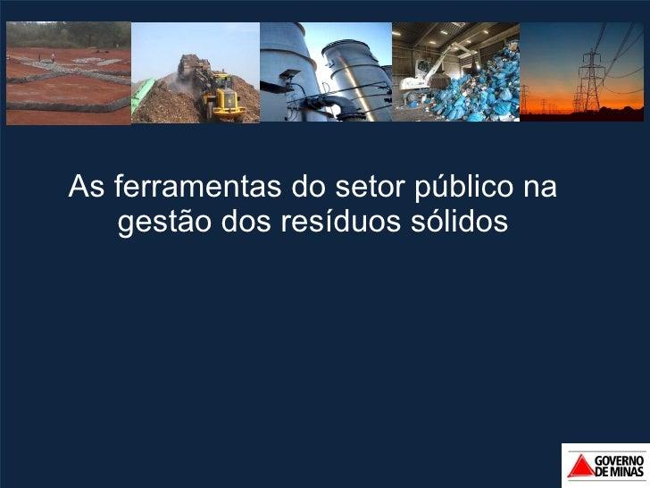 As ferramentas do setor público na gestão dos resíduos sólidos