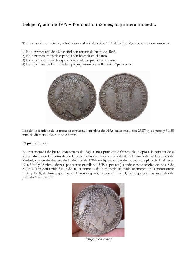 Felipe V, año de 1709 – Por cuatro razones, la primera moneda. Titulamos así este artículo, refiriéndonos al real de a 8 d...