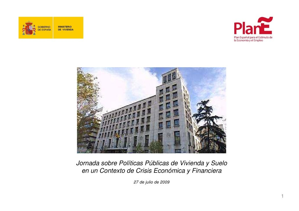 Jornada sobre Políticas Públicas de Vivienda y Suelo   en un Contexto de Crisis Económica y Financiera                    ...
