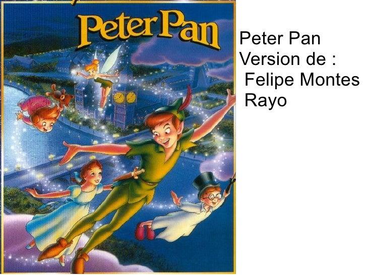 Peter Pan Version de : Felipe Montes Rayo