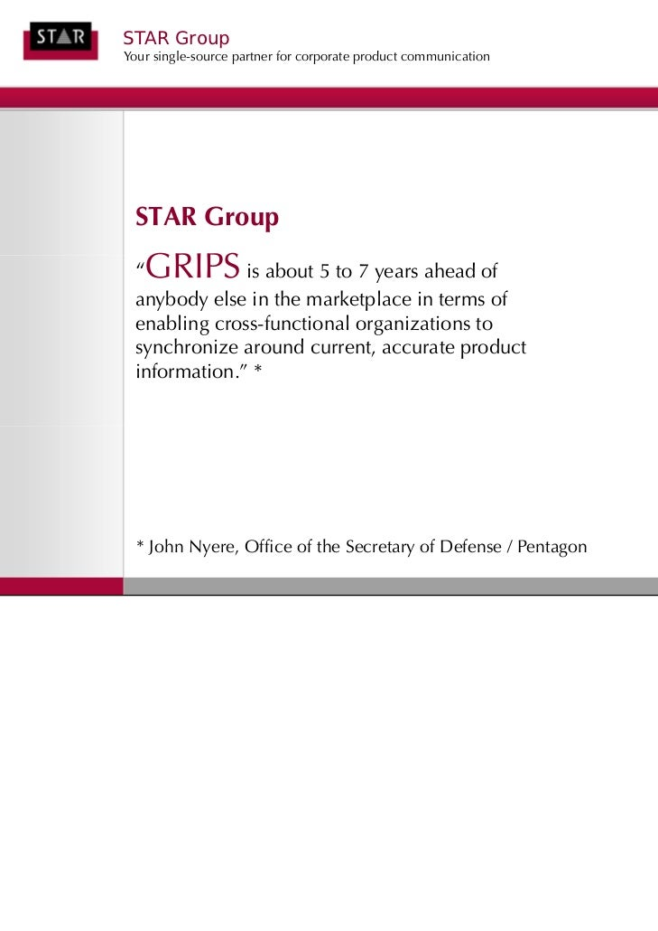 """STAR GroupYour single-source partner for corporate product communication STAR Group """"   GRIPS is about 5 to 7 years ahead ..."""