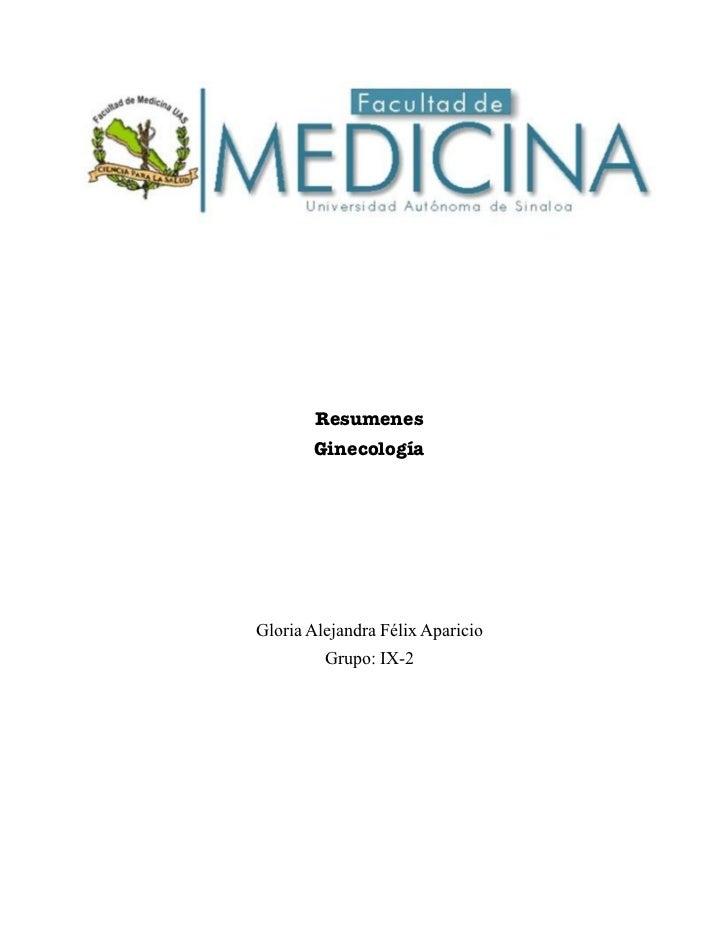 Resumenes       GinecologíaGloria Alejandra Félix Aparicio         Grupo: IX-2