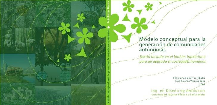 Félix Barros Ribalta Modelo conceptual para la generación de comunidades autónomas                                        ...