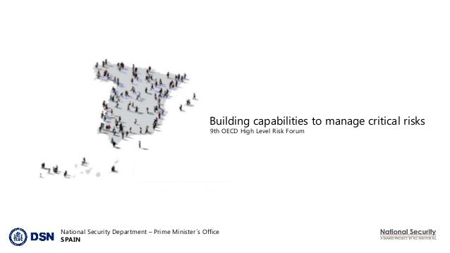 Building capabilities to manage critical risks 9th OECD High Level Risk Forum National Security Department – Prime Ministe...