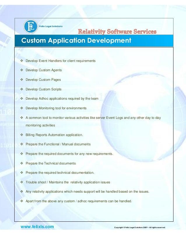 www.felixls.com Copyright © Felix Legal Solutions 2009 – All rights reserved. Custom Application Development  Develop Eve...