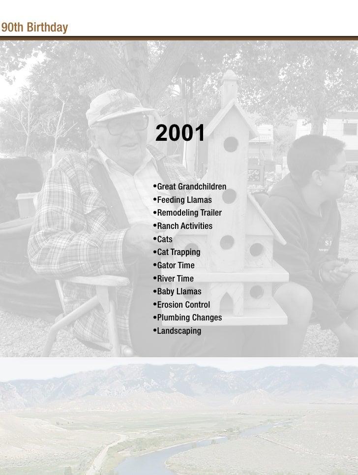 90th Birthday                2001                •Great Grandchildren                •Feeding Llamas                •Remod...