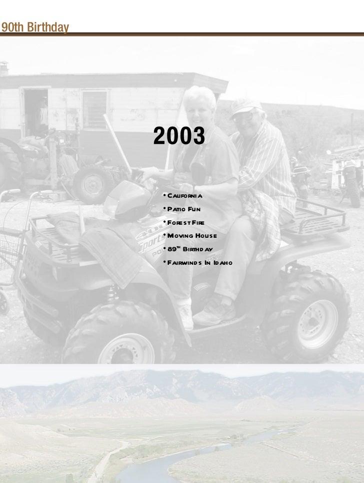 90th Birthday                2003                • California                • Patio Fun                • Forest Fire     ...