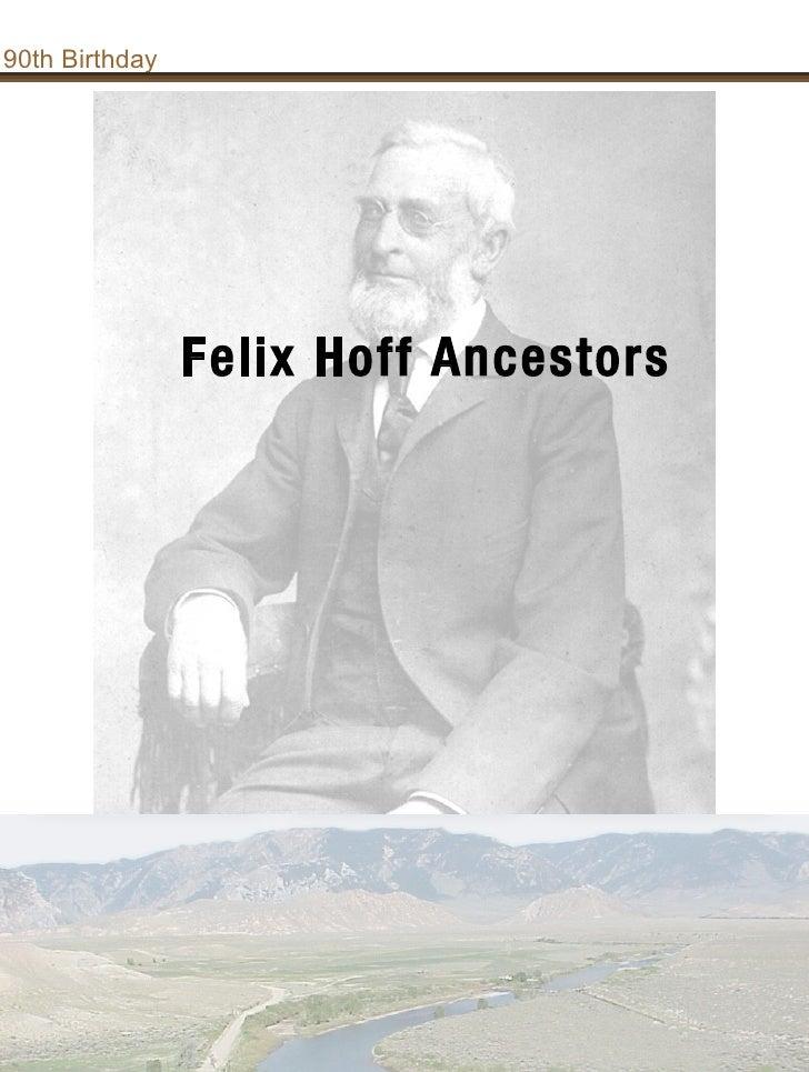 90th Birthday                Felix Hoff Ancestors