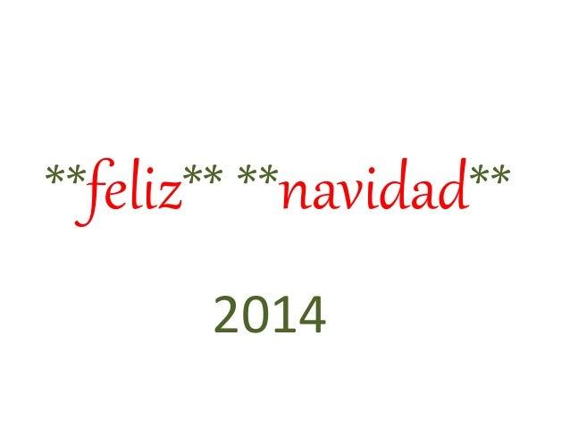 **feliz** **navidad**  2014