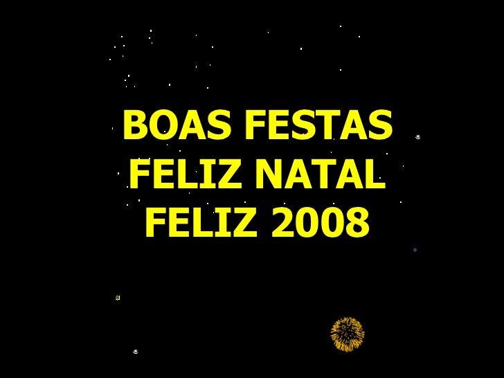 BOAS FESTAS FELIZ NATAL FELIZ 2008