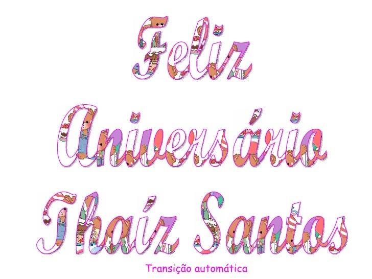 Feliz Aniversário Thaíz Santos Transição automática