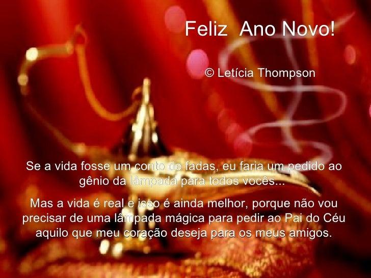 Feliz Ano Novo!  © Letícia Thompson   Se a vida fosse um conto de fadas, eu faria um pedido ao gênio da lâmpada para tod...