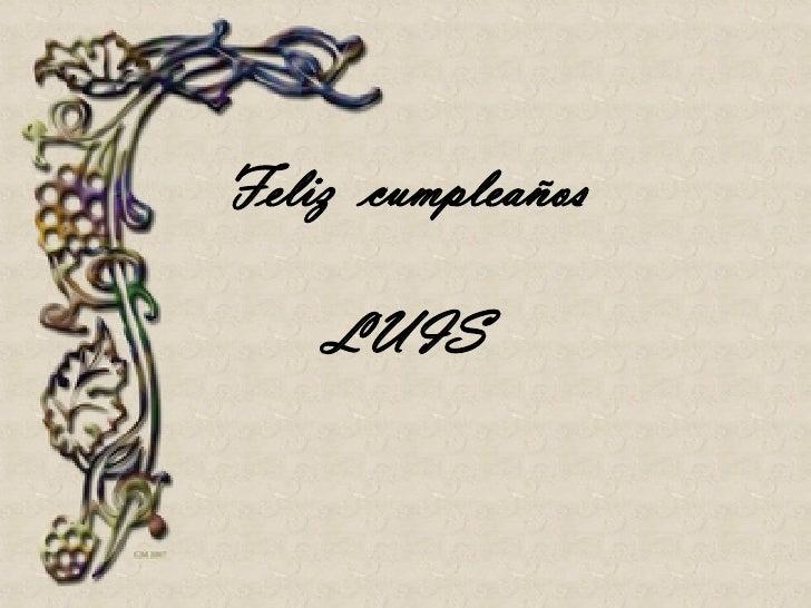Feliz  cumpleaños LUIS