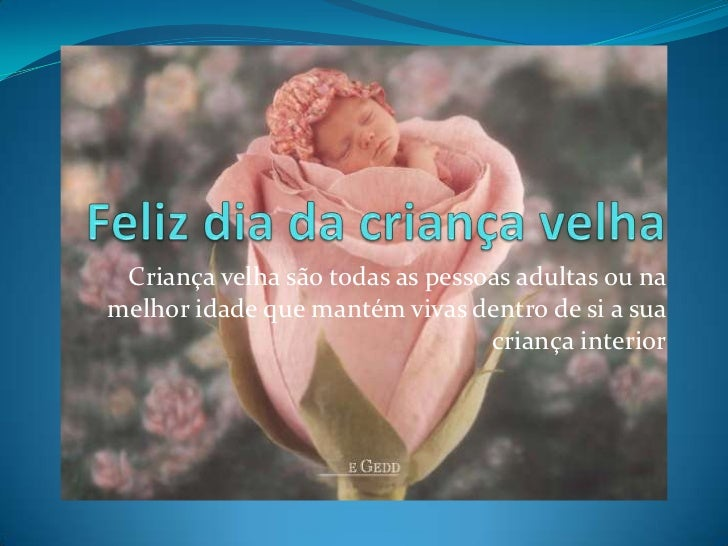 Feliz Dia Da Crianca Velha