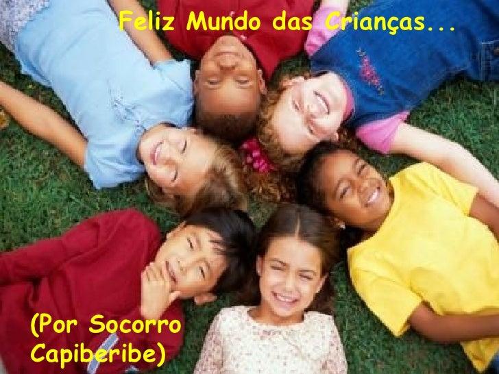 Feliz Mundo dasCrianças...  (Por Socorro Capiberibe)