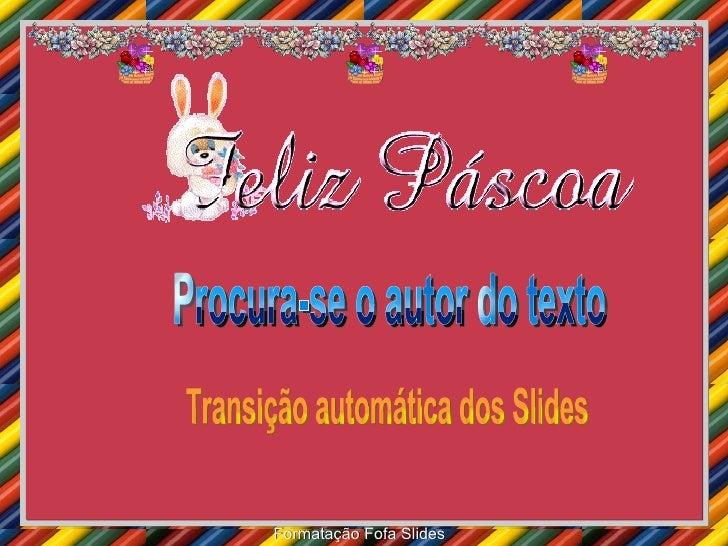 Procura-se o autor do texto Transição automática dos Slides