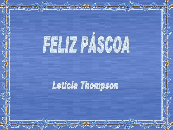 FELIZ PÁSCOA Letícia Thompson