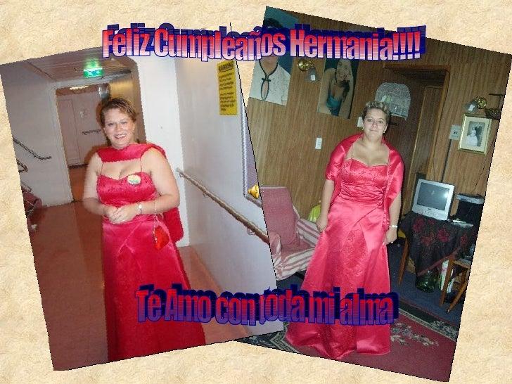 Feliz Cumpleaños Hermania!!!! Te Amo con toda mi alma