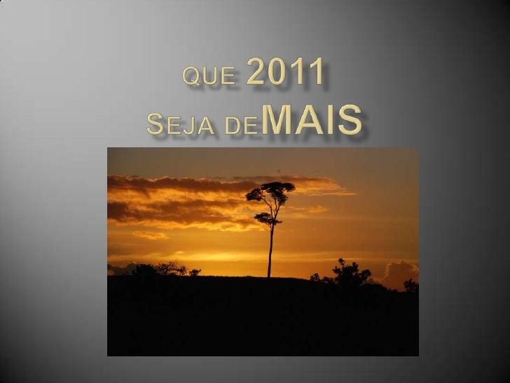 Que2011 sejademais<br />