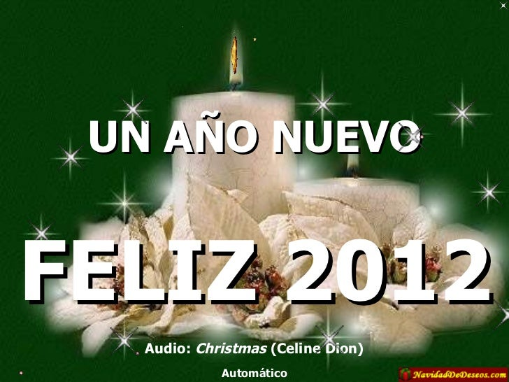 UN AÑO NUEVO Audio:  Christmas  (Celine Dion) Automático FELIZ 2012
