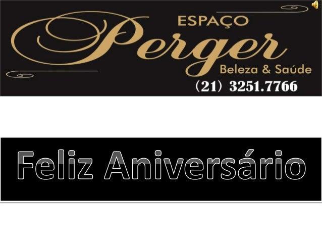Nós do Espaço Perger & Beleza e Saúde desejamos a você cliente especial: