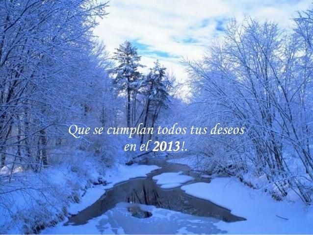 Que se cumplan todos tus deseos         en el 2013!.