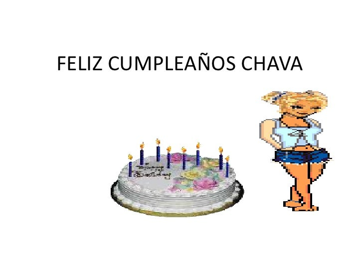 FELIZ CUMPLEAÑOS CHAVA <br />