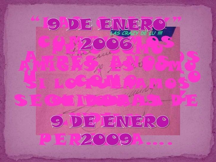 """9 DE ENERO2006 9 DE ENERO2009<br />""""LAS CRAZY""""<br />CUMPLIMOS  TRES AÑOS COMO SEGUIDORAS DE LUCIANO PEREYRA….<br />PERO CO..."""