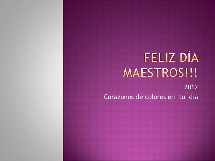 2012Corazones de colores en tu día