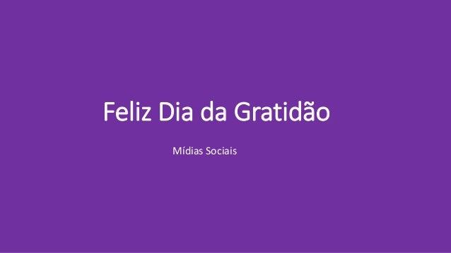 Feliz Dia da Gratidão Mídias Sociais