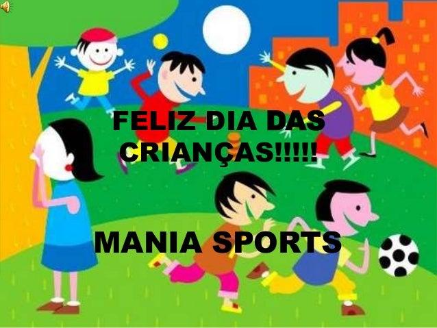 FELIZ DIA DAS  CRIANÇAS!!!!!  MANIA SPORTS