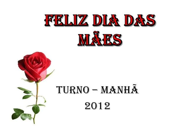 TURNO – MANHÃ    2012