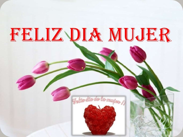 Feliz Dia Mujer The best gifs are on giphy. feliz dia mujer