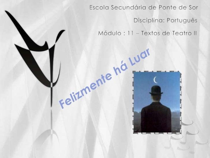 Escola Secundária de Ponte de Sor<br />                       Disciplina: Português<br />    Módulo : 11 – Textos de Teatr...