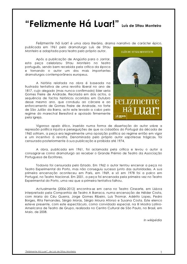 """""""Felizmente Há Luar!"""" Luís de Sttau Monteiro       Felizmente há luar! é uma obra literária, drama narrativo de carácter é..."""
