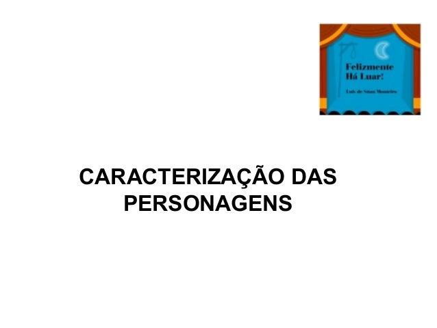 CARACTERIZAÇÃO DAS PERSONAGENS