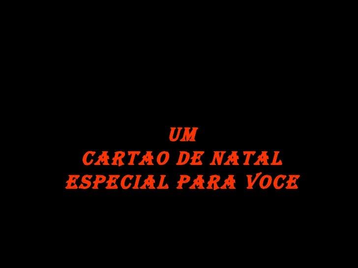 UM CARTAO DE NATAL ESPECIAL PARA VOCE