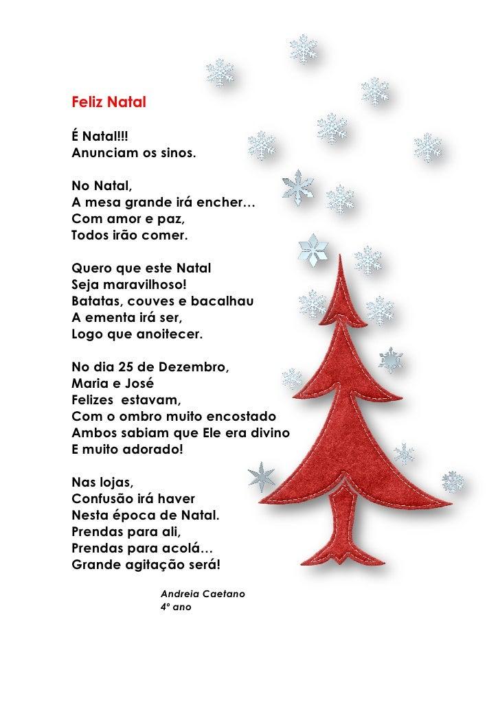 Feliz NatalÉ Natal!!!Anunciam os sinos.No Natal,A mesa grande irá encher…Com amor e paz,Todos irão comer.Quero que este Na...