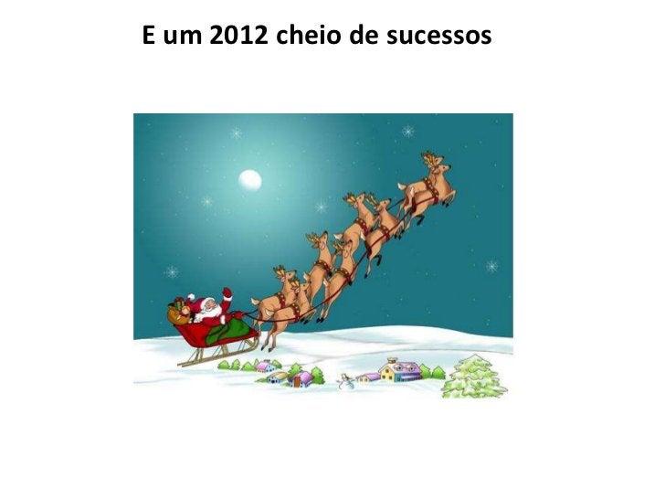 E um 2012 cheio de sucessos