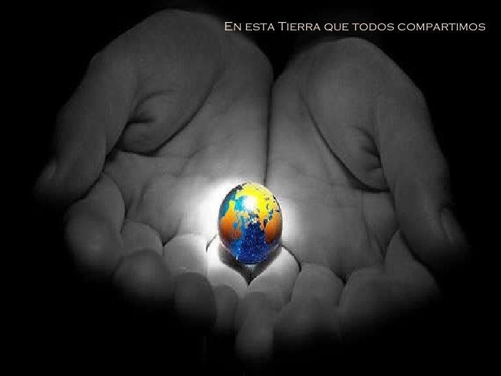 En esta Tierra que todos compartimos