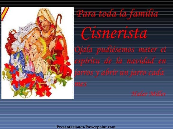 ¿  Para toda la familia  Cisnerista Presentaciones-Powerpoint.com Ojala   pudiésemos meter el espíritu de la navidad en ja...