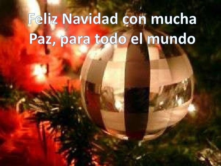 Feliz Navidad con mucha Paz, para todo el mundo<br />