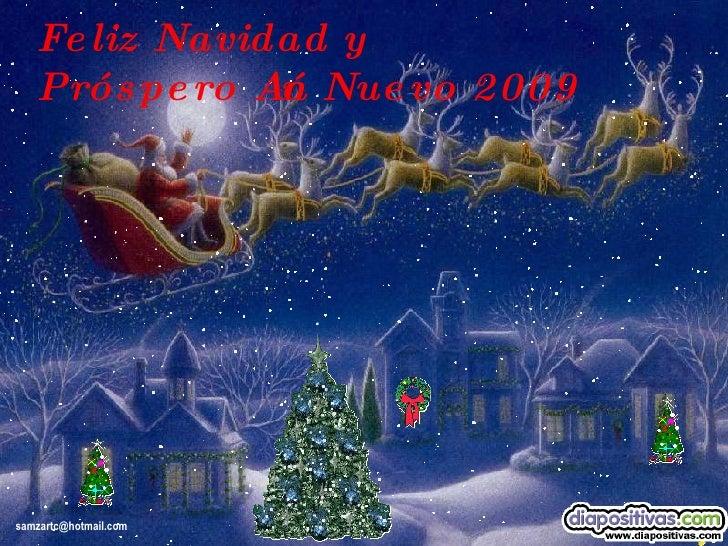 Feliz Navidad y  Próspero Año Nuevo 2009 [email_address]