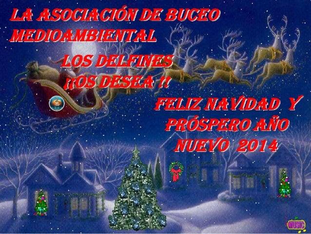La Asociación de buceo Medioambiental Los Delfines ¡¡Os desea !! Feliz Navidad y Próspero Año Nuevo 2014