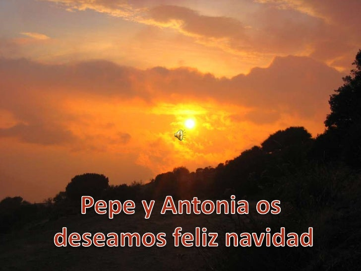 Pepe y Antonia os<br /> deseamos feliz navidad<br />