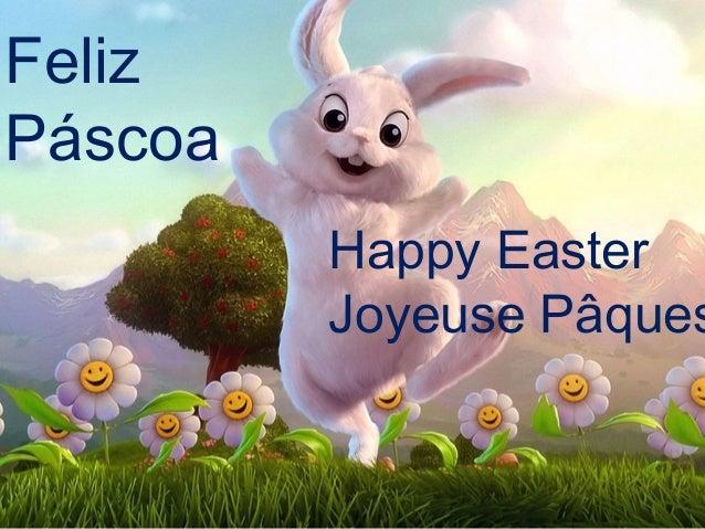 Feliz Páscoa Happy Easter Joyeuse Pâques