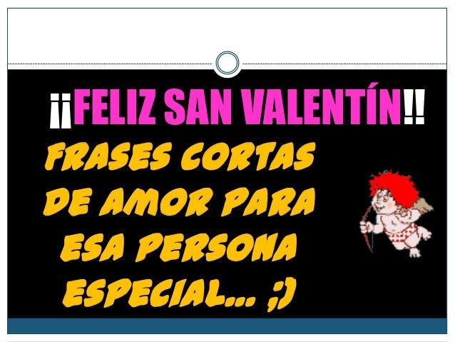 Feliz San Valentin Frases De Amor Cortas Y Originales
