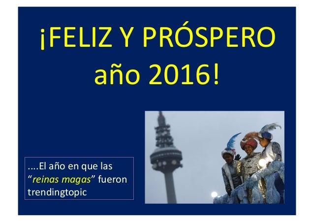 """¡FELIZ  Y  PRÓSPERO   año  2016!   ....El  año  en  que  las   """"reinas  magas""""  fueron   trendin..."""