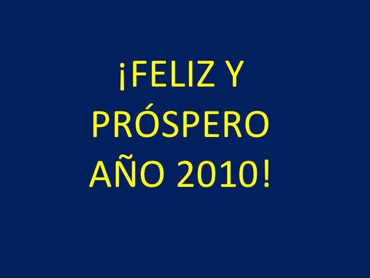 ¡FELIZ Y PRÓSPERO AÑO 2010!