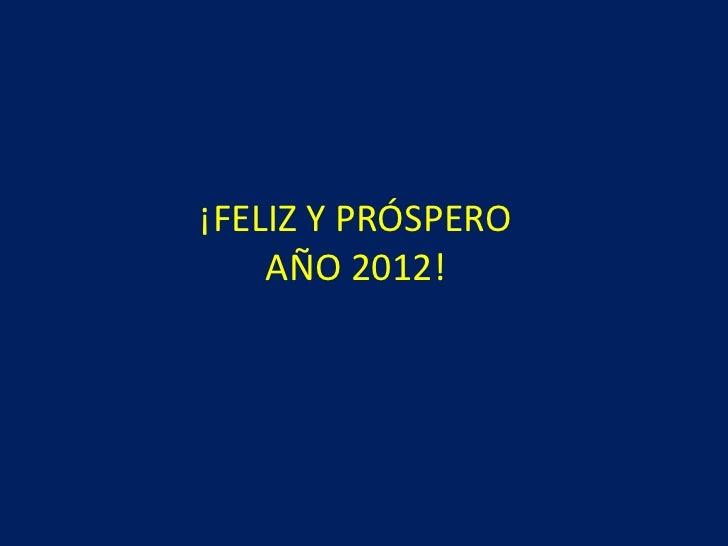 ¡FELIZ Y PRÓSPERO AÑO 2012!